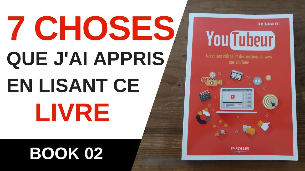 7 Choses A Retenir Du Livre Youtubeur Book 02