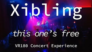 Xibling | This One's Free | Live VR180 Experience | April 10, 2019