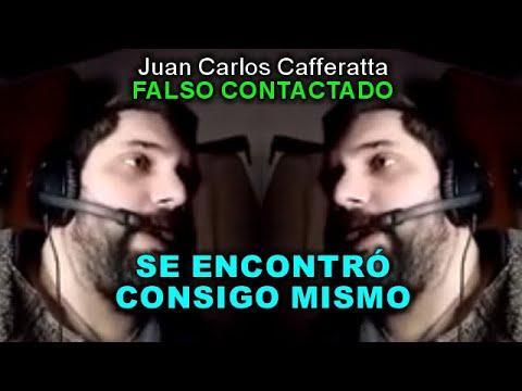 Juan Carlos Cafferatta - FALSO CONTACTADO - SE ENCONTRÓ CONSIGO MISMO