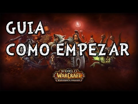 Guia WoW- Como empezar a jugar World of Warcraft en Español (2015)