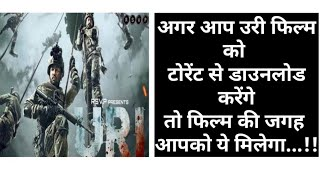 URI the surgical strike movie is made available in torrent by the makers. Find why?