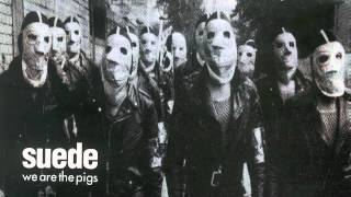 Suede - We Are The Pigs (Audio Only)