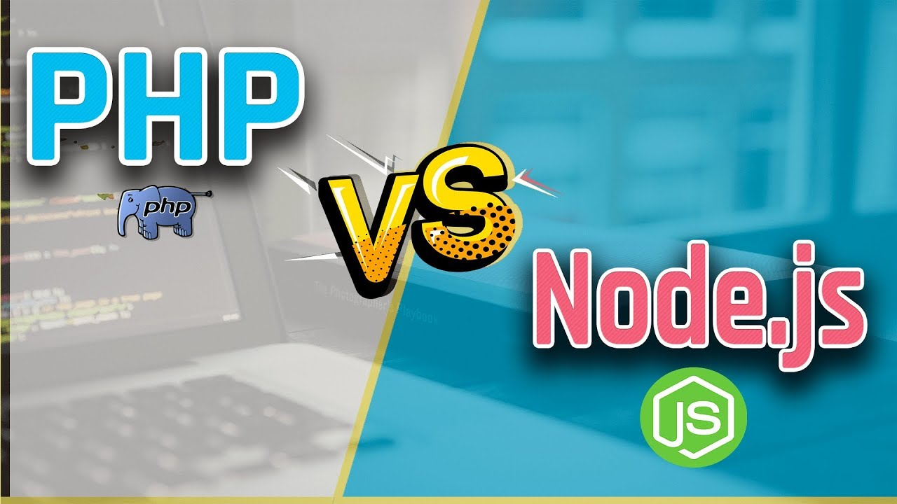 PHP VS Node.js Which is Best For Web Development
