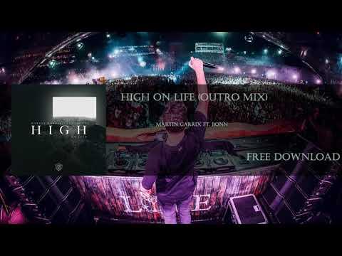 Martin Garrix - High On Life (Feat. Bonn) (Outro Mix)