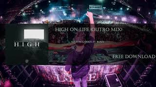 Martin Garrix - High On Life (Feat. Bonn) (Outro Mix)
