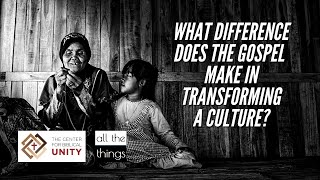 What Difference does the Gospel Make in Transforming a Culture?