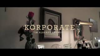Korporate x I'm Already Knowing (Official Video) Produced By: Tha Shipmates????????