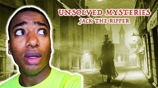 THE UNSOLVED MYSTERY OF JACK THE RIPPER