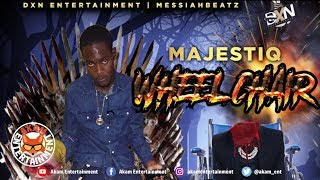 Majestiq - Wheel Chair (Gage Diss) May 2019