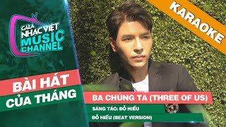 Ba Chúng Ta (Three Of Us) - Đỗ Hiếu (Beat Version) | Gala Nhạc Việt Bài Hát Của Tháng