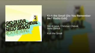 Kick The Small - Do You Remember Me? Radio Edit