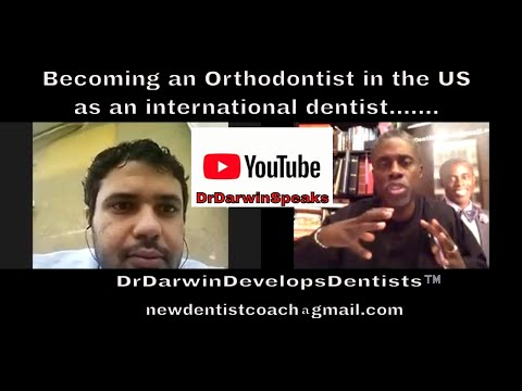 Becoming an Orthodontist as an International Dentist | AskDrDarwin 18-225 |