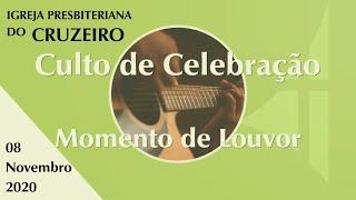 Momento de Louvor  Culto de Celebração IPBCruzeiro 08/11/2020