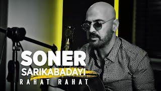 Soner Sarıkabadayı - Rahat Rahat (Official Video)