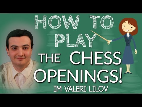How to Play Chess Openings! with IM Valeri Lilov (Webinar Replay)