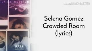 Selena gomez ft. 6lack - crowded room (lyrics)