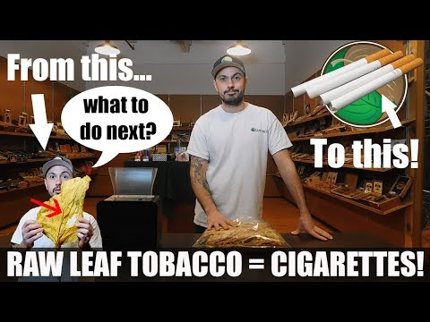 Make Your Own Cigarettes From Whole Leaf Tobacco