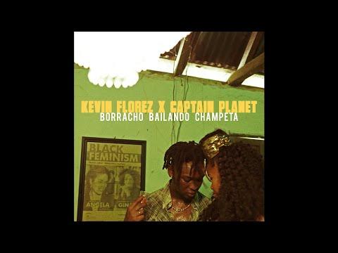 Kevin Florez x Captain Planet - Borracho Bailando Champeta