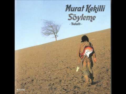 Murat Kekilli - Söyleme