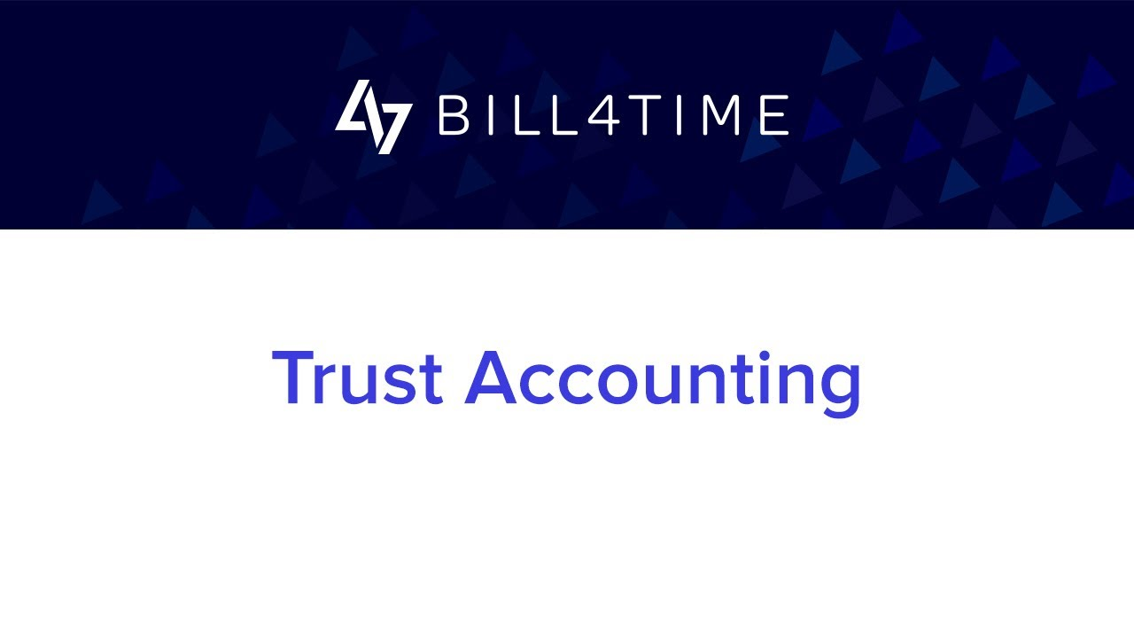 Trust Accounting | Bill4Time - Accounting