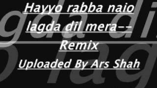 hayo rabba naio lagda dil mera remix by ars shah.wmv