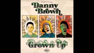 Danny Brown - Grown Up (Starkey Remix) 2014