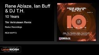 Rene Ablaze, Ian Buff & DJ T.H. - 10 Years (Tim Verkruissen Remix)