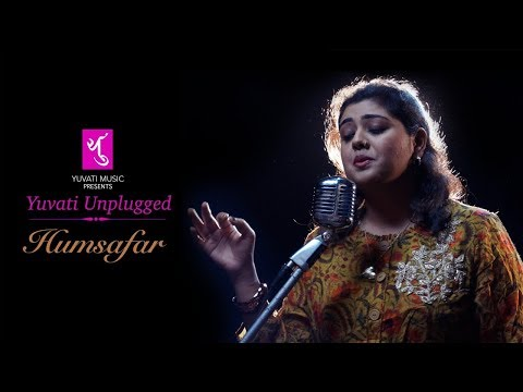 Humsafar | Yuvati Unplugged | Full Song | Madhu Subramaniam | Yuvati Music