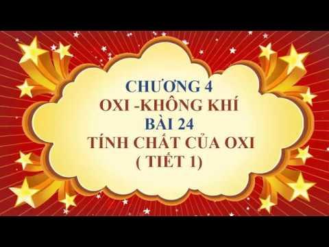 Hóa học lớp 8  - Bài 24 - Tính chất của oxi ( tiết 1)