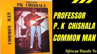PK Chishala Common Man   Zambian Music Kalindula
