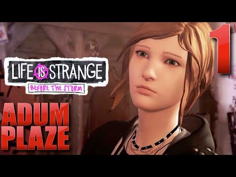 Adum Plaze: Life is Strange: Before the Storm (Part 1)