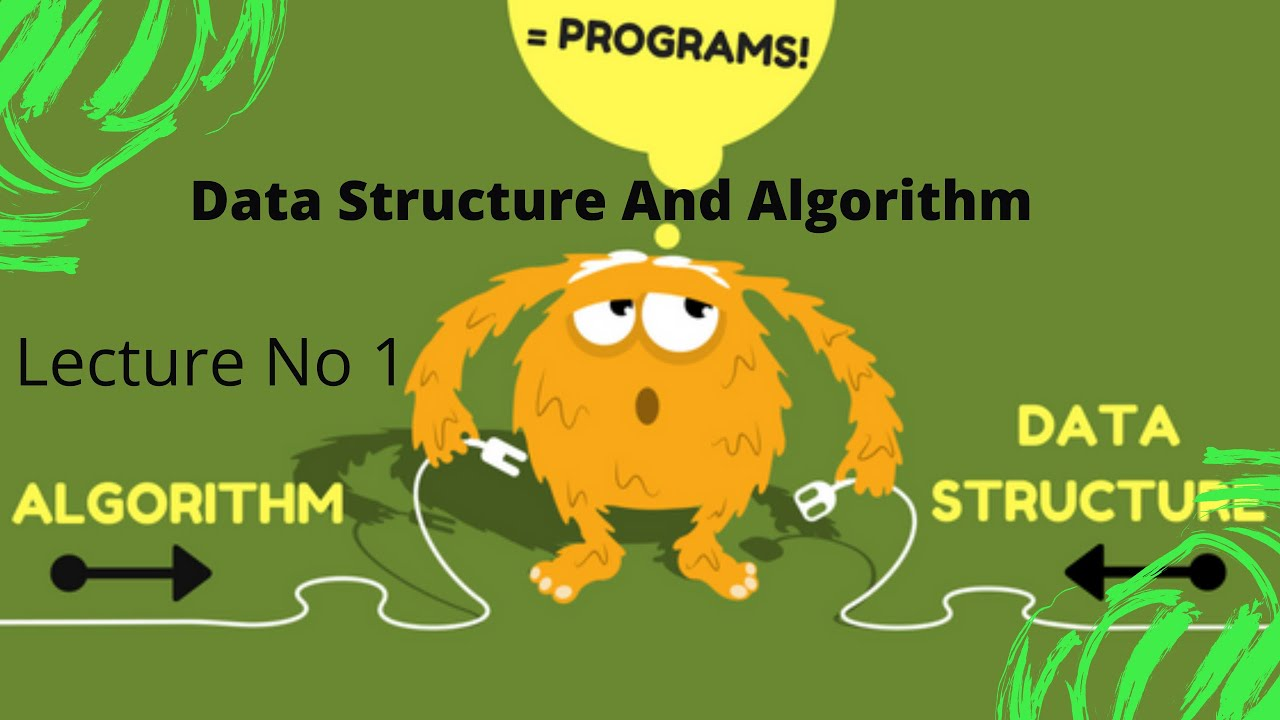 Download Data Structure And Algorithm lecture No 1    By Doctor Qamas Gul Safi