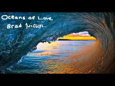 Brad Nickel - Oceans of Love