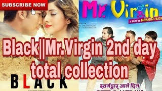 Nepali movie Black and Mr.Virgin second day total box office collection