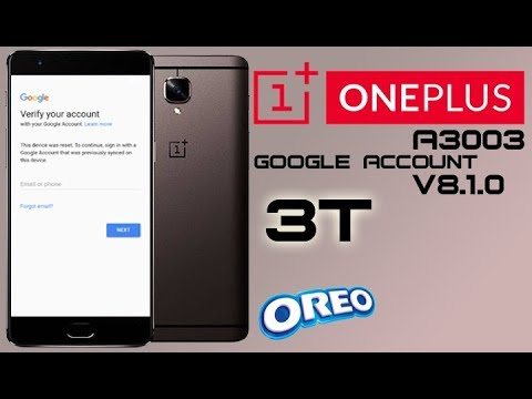 FRP 2018 ONEPLUS 3 3T ANDROID 8 OREO BYPASS GOOGLE ACCOUNT