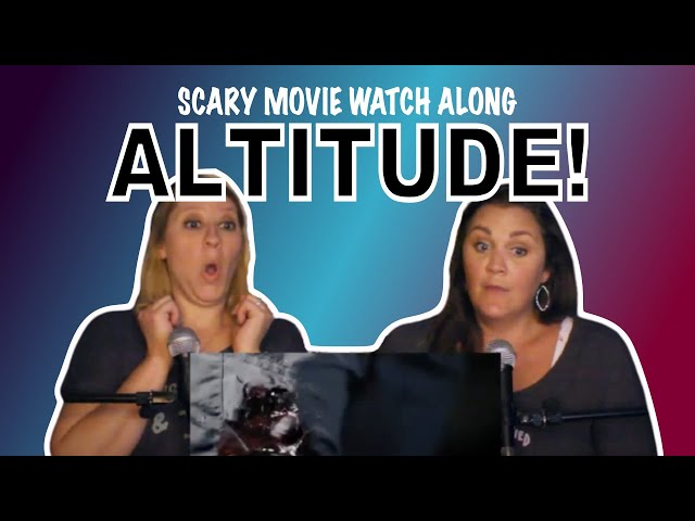 Scary Movie Watch Along! We're Watching ALTITUDE!