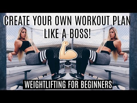 CREATE YOUR OWN WORKOUT PLAN // WEIGHTLIFTING for BEGINNERS