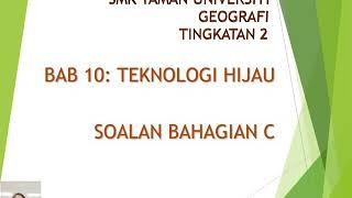 Geografi Tingkatan 2 Bab 10:Teknologi Hijau Soalan Bahagian C