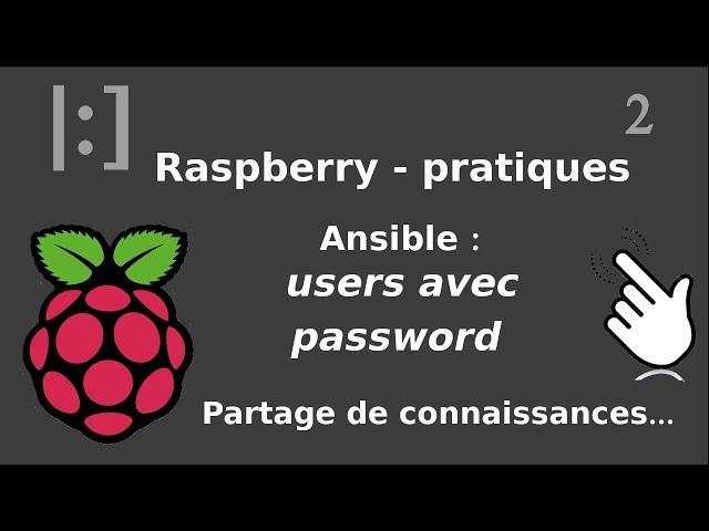 Raspberry Pi - 2. Ansible : gestion des passwords des users avec vault