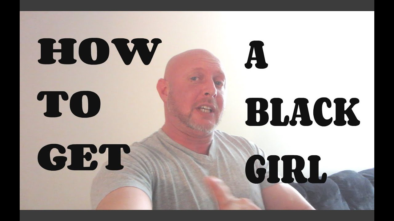 How to get a black girlfriend