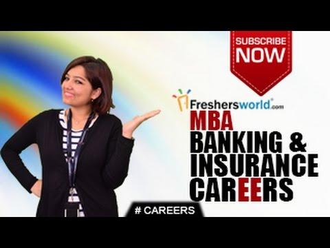 CAREERS IN MBA BANKING & INSURANCE – Management Degree,CAT,IIM,Business School,Top Recruiters