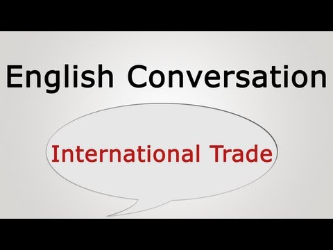 English conversation: International Trade