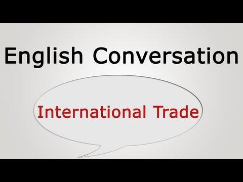 English conversation: International Trade