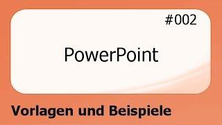 PowerPoint #002 Vorlagen und Beispiele [deutsch]