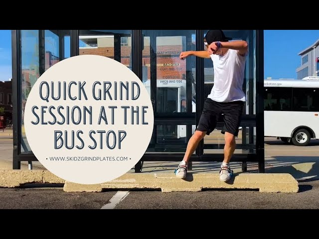 Quick grind session at the Bus Stop | Skidz Grindplates