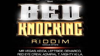 BED KNOCKING RIDDIM MIXX BY DJ-M.o.M LEFTSIDE, DEMARCO, KEIDA & MR VEGAS