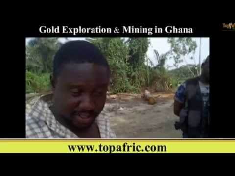 Gold Mining in Ghana! A Video Documentary by TopAfric