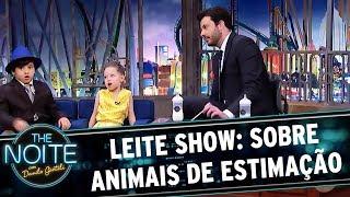 Leite Show: Sobre animais de estimação | The Noite (09/08/17)