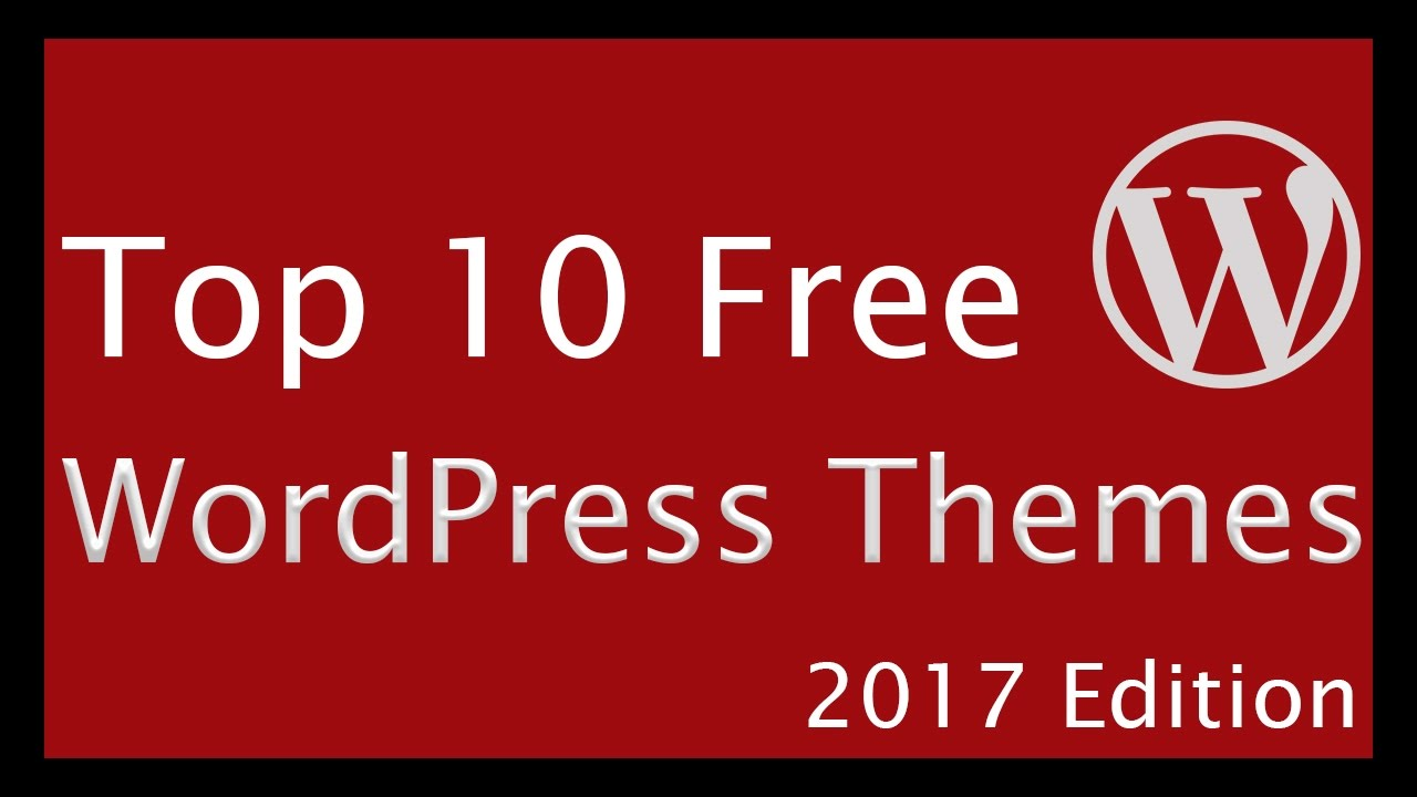 best wordpress themes 2017, best wordpress themes, top 10 wordpress themes 2017, Top 10 WordPress Themes, Top 10 Free WordPress Themes 2017, wordpress theme,...