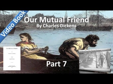 Part 07 - Our Mutual Friend Audiobook by Charles Dickens (Bo
